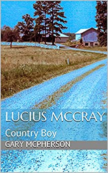 Lucius McCray: Country Boy by [McPherson, Gary]