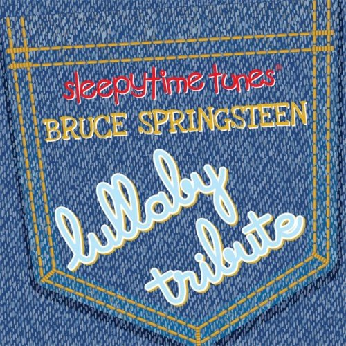 Sleepytime Tunes Bruce Springsteen Lullaby Tribute by Cce Ent Mod