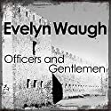Officers and Gentlemen Audiobook by Evelyn Waugh Narrated by Christian Rodska
