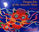 Dragon Kite of the Autumn Moon, Valerie Reddix, 0688110304