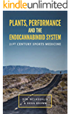 Plants, Performance and the Endocannabinoid System: 21st Century Sports Medicine