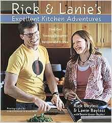 Rick And Lanie S Excellent Kitchen Adventures