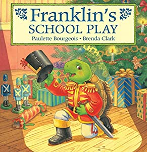 Franklin's School Play (Classic Franklin Stories Book 14)