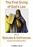 The First Giving of God's Law (Vol. 2): Statutes & Ordinances: Exodus 20-Leviticus 26:2 (English Edition)