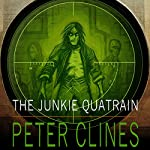 The Junkie Quatrain | Peter Clines