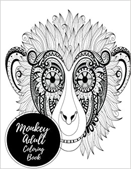 Monkey Adult Coloring Book: Large Stress Relieving, Relaxing ...