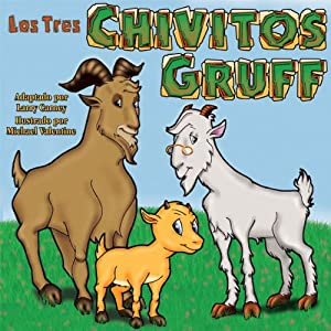 Los Tres Chivitos Gruff (Texto Completo) [The Three Billy Goats Gruff ] Audiobook