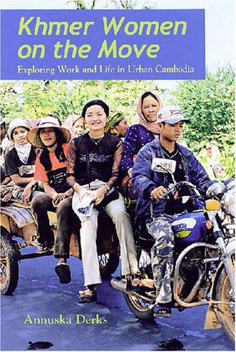 Khmer Women on the Move: Exploring Work and Life in Urban...