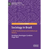Sociology in Brazil: A Brief Institutional and Intellectual History