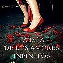 La isla de los amores infinitos [The Island of Eternal Love] Audiobook by Daína Chaviano Narrated by Paula Andrea