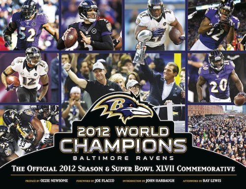 Commemorative 2012 World Series - Baltimore Ravens: The Official 2012 Season and Super Bowl XLVII Commemorative by Ray Lewis, John Harbaugh, Joe Flacco, Ozzie Newsome (2013) Hardcover