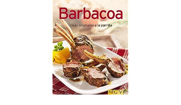 Amazon.com: Barbacoa: Nuestras 100 mejores recetas en un solo libro (Spanish Edition) eBook: Naumann & Göbel Verlag: Kindle Store
