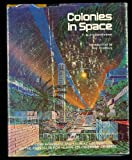 Colonies in Space, T. A. Heppenheimer, 0811703975