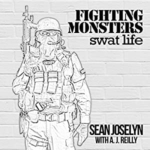 Fighting Monsters: SWAT Life Audiobook