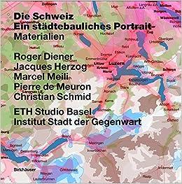 Die Schweiz - Ein St?dtebauliches Portrait: Bd. 1: Einf?hrung - Bd. 2: Grenzen, Gemeinden: Eine Kurze Geschichte Des Territoriums - Bd. 3: Materialien: 1-3