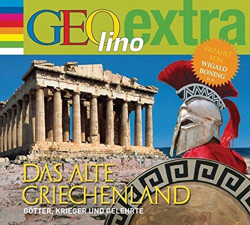 Das Alte Griechenland   Götter Krieger Und Gelehrte  GEOlino Extra Hör Bibliothek  Die GEOlino Hör Bibliothek   Einzeltitel Band 28