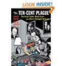 The Ten Cent Plague: The Great Comic Book Scare and How It Changed America