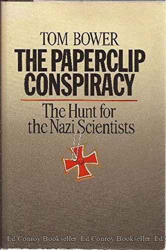 The Paperclip Connivance: The Hunt for the Nazi Scientists