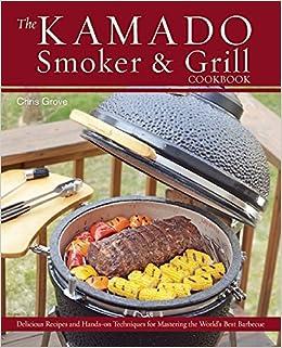 Kamado Smoker and Grill Cookbook: Amazon.es: Chris Grove: Libros en idiomas extranjeros
