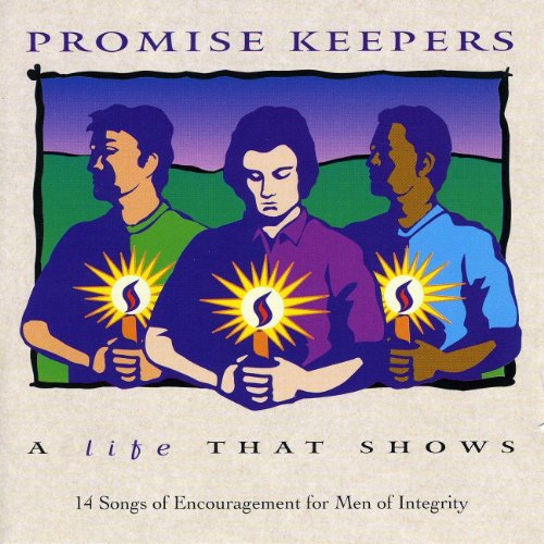 Promise Keepers - A Life That ...