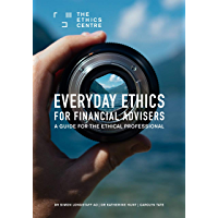 Everyday Ethics for Financial Advisers: A Guide for the Ethical Professional