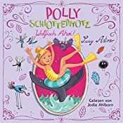 Walfisch ahoi! (Polly Schlottermotz 4) | Lucy Astner