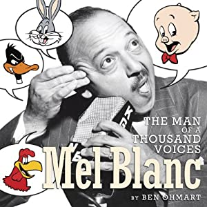 Mel Blanc: The Man of a Thousand Voices Audiobook