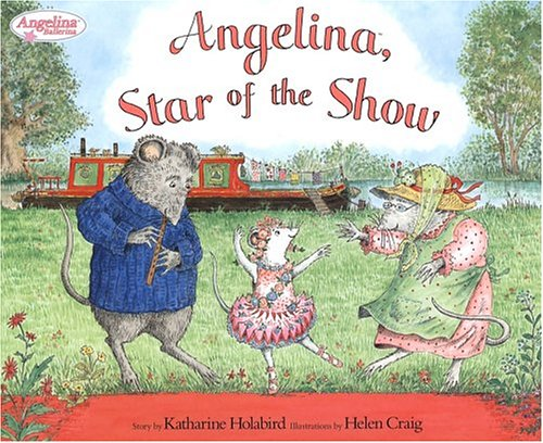 Angelina, Star of the Show (Angelina Ballerina) by American Girl