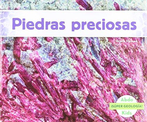Piedras Preciosas (Super Geologia!) (Spanish Edition) [Grace Hansen] (Tapa Blanda)