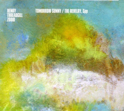 CD : Henry Threadgill - Tomorrow Sunny And The Revelry (CD)
