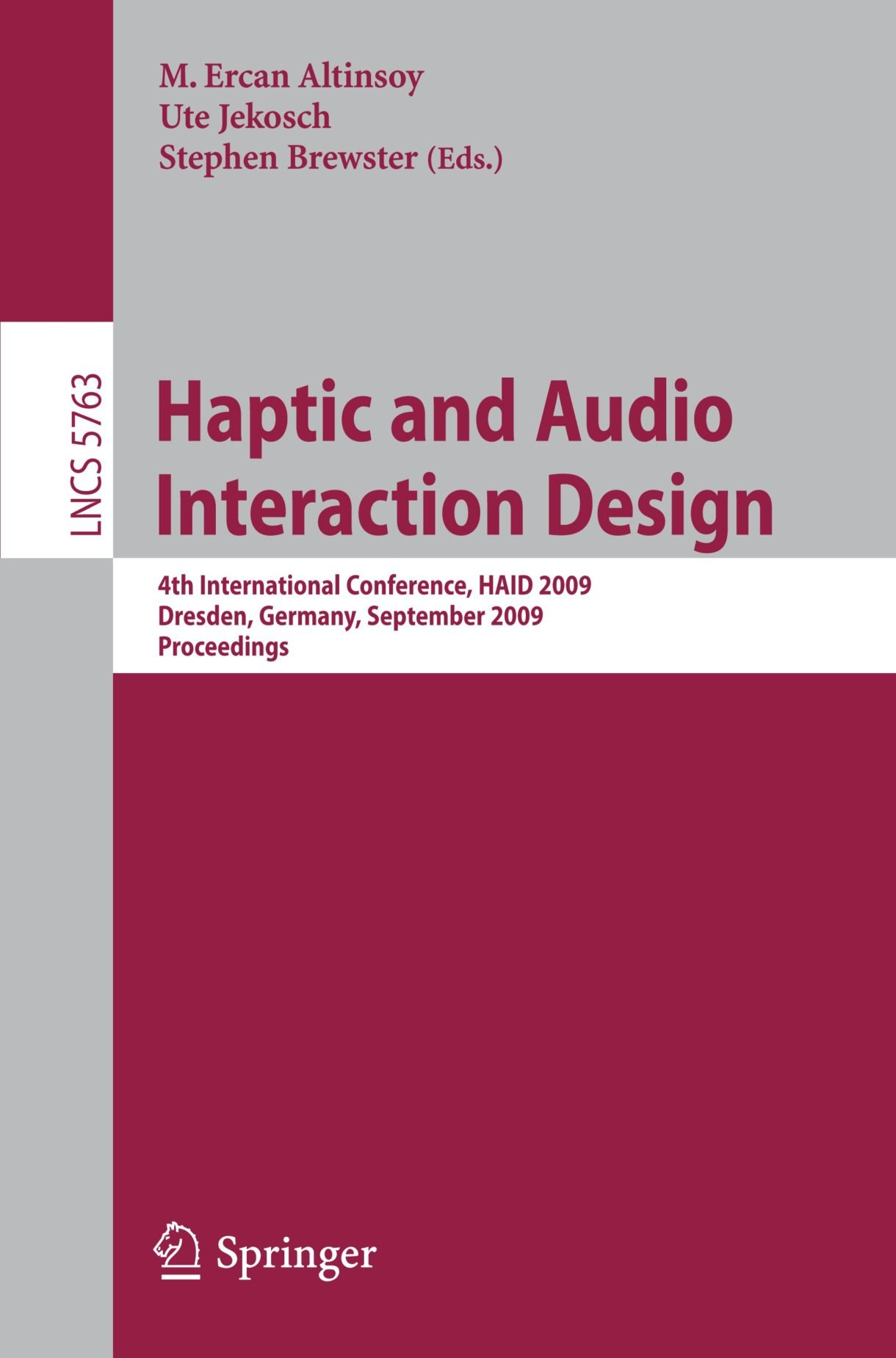 Haptic and Audio Interaction Design: 4th International Conference, HAID 2009 Dresden, Germany, September 10-11, 2009 Proceedings (Lecture Notes in Computer Science)