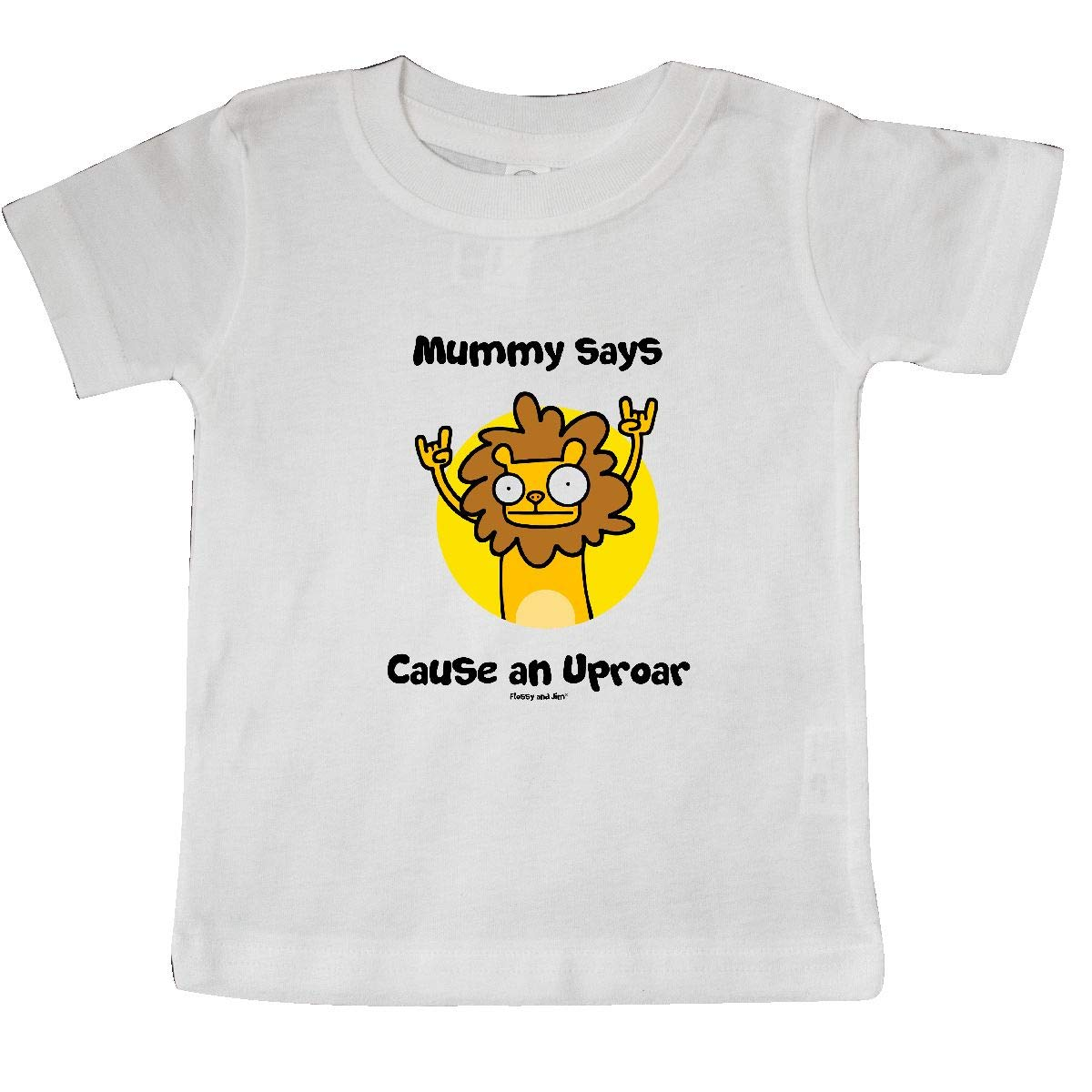 inktastic Mummy Says Cause an Uproar Baby T-Shirt Flossy and Jim