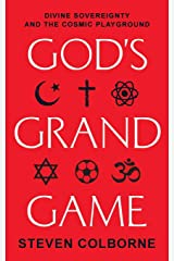 God's Grand Game: Divine Sovereignty and the Cosmic Playground Paperback