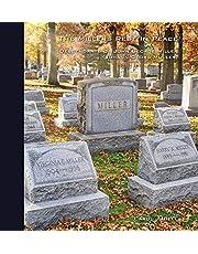 The Millers Rest in Peace: Descendants of John George Miller (Johann Georg Müller)
