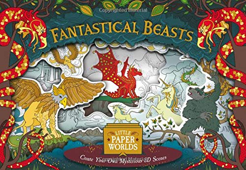 Little Paper Worlds - Fantastical Beasts: Colour and Create Fantastical 3D scenes