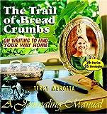 The Trail of Breadcrumbs, Terry Marotta, 096386033X