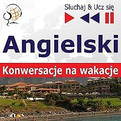 Angielski - Konwersacje na wakacje (Sluchaj & Ucz sie)