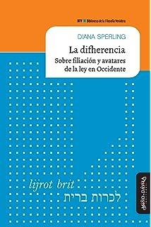 Amazon.com: La difherencia: Sobre filiación y avatares de la ley en Occidente (Biblioteca de la Filosofía Venidera) (Spanish Edition) (9788417133382): Diana ...
