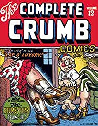 The Complete Crumb Comics: We're Living in the Lap of Luxury v. 12