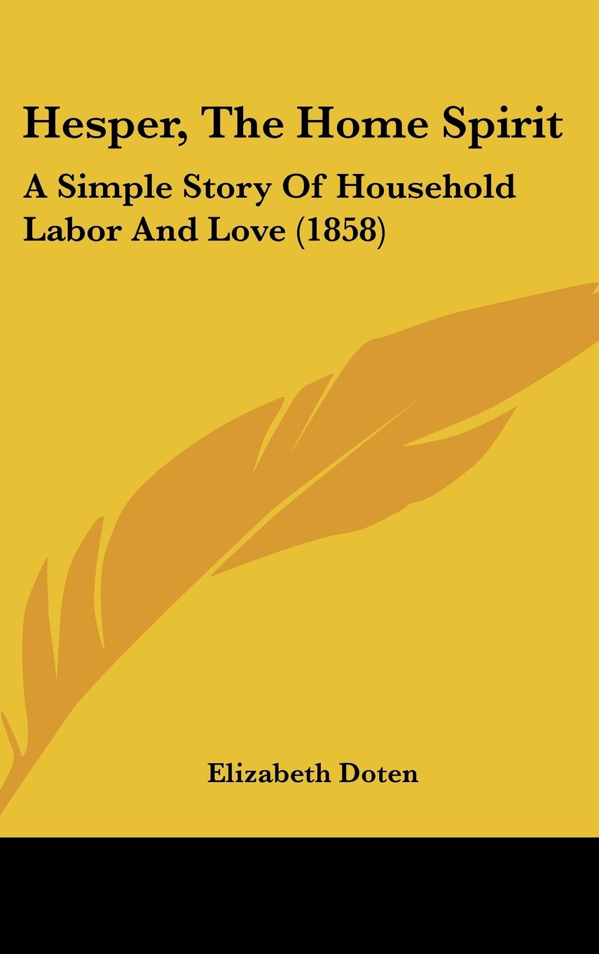 Read Online Hesper, The Home Spirit: A Simple Story Of Household Labor And Love (1858) pdf epub