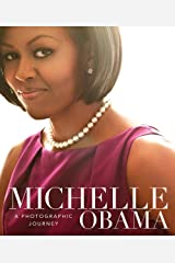 Michelle Obama: A Photographic Journey Hardcover