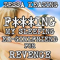 F--king My Sleeping Ex-Girlfriend for Revenge
