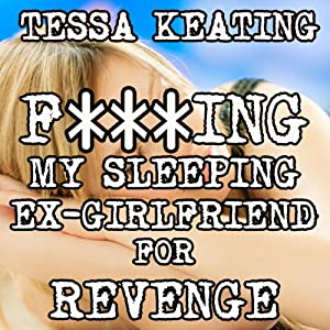 F--king My Sleeping Ex-Girlfriend for Revenge Audiobook