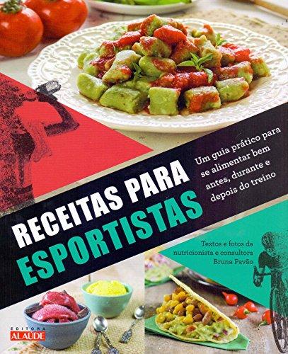 Receitas para esportistas: Um guia prático para se alimentar bem antes, durante e depois do treino