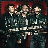 Max Nek Renga - Il Disco (Live)