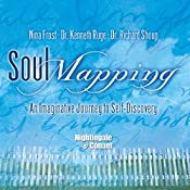 Soul Mapping: An Imaginative Journey to Self-Discovery   Nina Frost, Kenneth C. Ruge, Richard W. Shoup