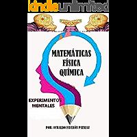 Experimentos mentales (Matemáticas, Física, Química, Filosofía) (Spanish Edition)