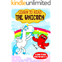Learn to Read : The Unicorn - A Learn to Read Book for Kids 3-5: An adorable Easy Reader for Beginners, Toddlers…