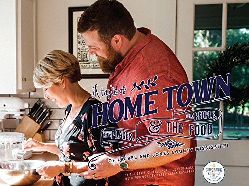 Taste Of Gin (A Taste of Home Town: The People, The Places and The Food of Laurel and Jones County, Mississippi)
