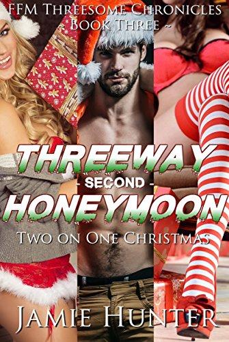Threeway Second Honeymoon - Two on One Christmas: FFM Threesome Chronicles Book Three
